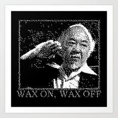 Miyagi Wax On Wax Off Art Print