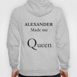 Alexander Made me QUEEN. Hoody