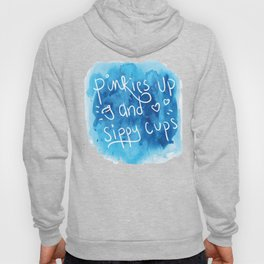 Pinkies Up and Sippy Cups Hoody