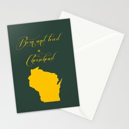 Born and Bred a Cheesehead Stationery Cards