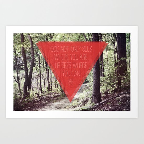 WHERE YOU ARE / WHERE YOU CAN BE Art Print