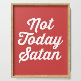 Not Today Satan Funny Quote Serving Tray