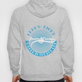 """""""I Know Right from Wrong"""" tee design. Makes a nice gift for your friends and family this holiday!  Hoody"""