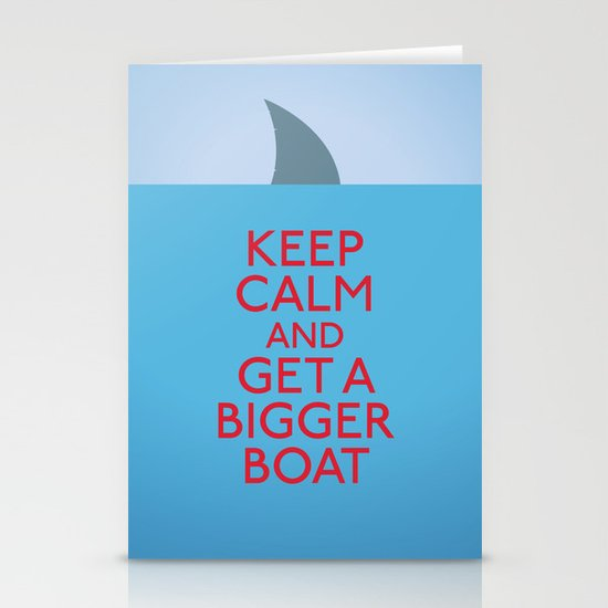 Get a bigger boat Stationery Cards