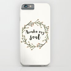 Awake my soul (Square) Slim Case iPhone 6s
