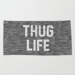 Thug Life - dark Beach Towel