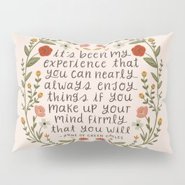 """Anne of Green Gables """"Enjoy Things"""" Quote Pillow Sham"""