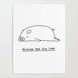 Missing you pig time Poster