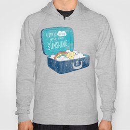 Always bring your own sunshine Hoody