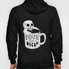 Death Before Decaf Hoody