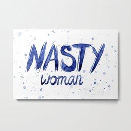 Nasty Woman ART | Such a Nasty Woman Metal Print