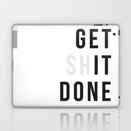 Get Sh(it) Done // Get Shit Done Laptop & iPad Skin