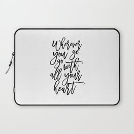 INSPIRATIONAL QUOTE ART Wherever you go go with all your heart Travel Poster Travel Gifts Adventure Laptop Sleeve