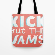 Kick Out The Jams Tote Bag