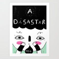 A disaster Art Print