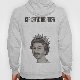 God shave the Queen Hoody