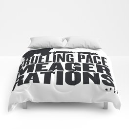 Grueling Pace Meager Rations (Black) Comforters