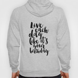 kate spade inspired, live each day like it's your birthday,birthday gift,gift for friend,wall art Hoody