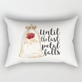 Until the last petal falls Rectangular Pillow