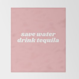 save water drink tequila Throw Blanket