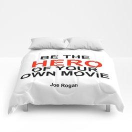 """Be the Hero of your own movie"" Joe Rogan Comforters"