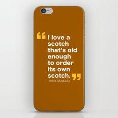 Robin Scherbatsky Quote iPhone & iPod Skin