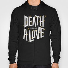 Death from a love Hoody