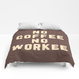 No Coffee No Workee Funny Quote Comforters