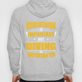 DIVING IS IMPORTANTER Hoody