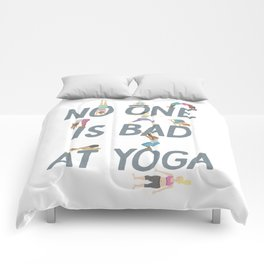 No One is Bad at Yoga Comforters