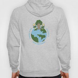 There Is No Planet B Save Earth Day Nature Gift Hoody