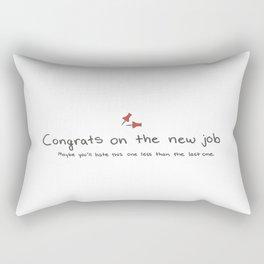 Passive Aggressive Greeting Card: Congrats on the new job Rectangular Pillow