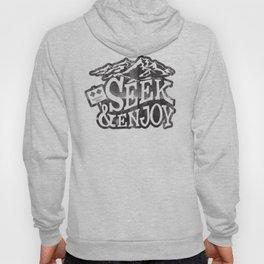 Seek & Enjoy Hoody