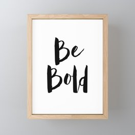Be Bold Motivational Quote Framed Mini Art Print