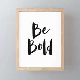 Be Bold Motivational Quote Framed Mini Art Print