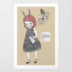 What's the Easter for you? Art Print
