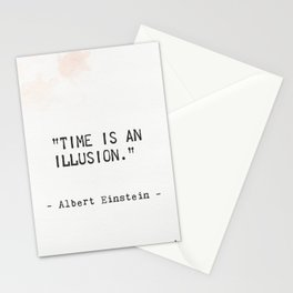 Albert Einstein quote. Time is an illusion Stationery Cards