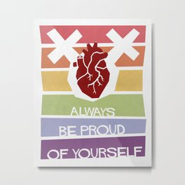 Always Be Proud Of Yourself (Lesbian Pride) Metal Print