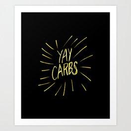 yay carbs Art Print