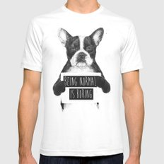 Being normal is boring White Mens Fitted Tee MEDIUM
