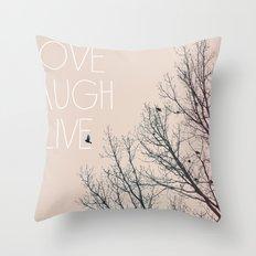 Love Laugh Live Throw Pillow