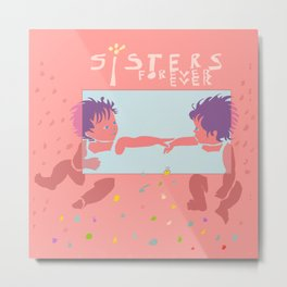 Sisters Forever Ever, Twins Metal Print