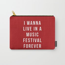 Live Music Festival Quote Carry-All Pouch