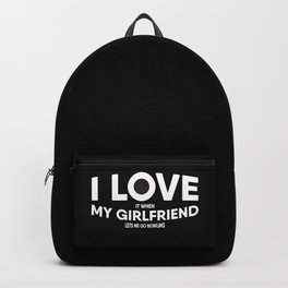 Mens I Love It When My Girlfriend Lets Me Go Bowling print Backpack