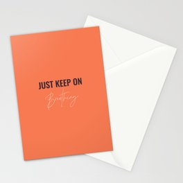 Just Keep On Breathing Stationery Cards