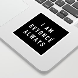 I Am Always - the Office (White) Sticker