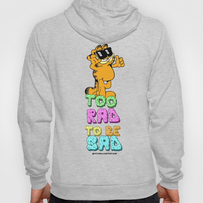 Too Rad to be Sad Garfield the Cat Hoody