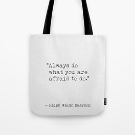 """""""Always do what you are afraid to do."""" Tote Bag"""