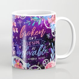 Broken isn't the same Coffee Mug