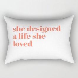 she designed a life she loved Rectangular Pillow